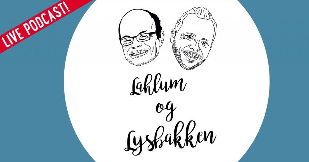 Live-podcast med Lahlum og Lysbakken